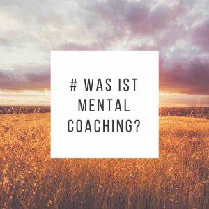 Was ist Mental Coaching - Grafik mit Schrift