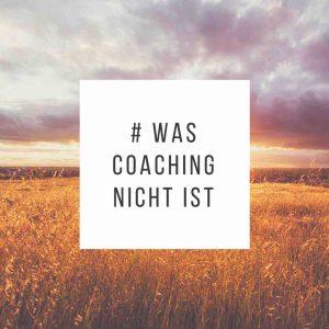 Was Coaching nicht ist - Grafik mit Schrift