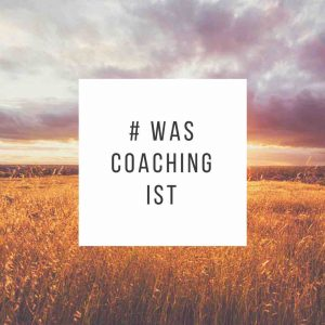 Was Coaching ist - Grafik mit Text