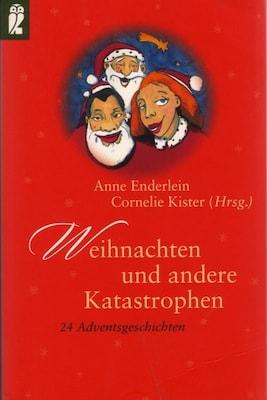Weihnachten und andere Katastrophen - Texte von Karen Hartig