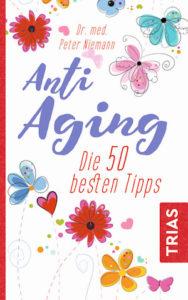 Das Buch Anti-Aging, die 50 besten Tipps von Dr. Peter Niemann